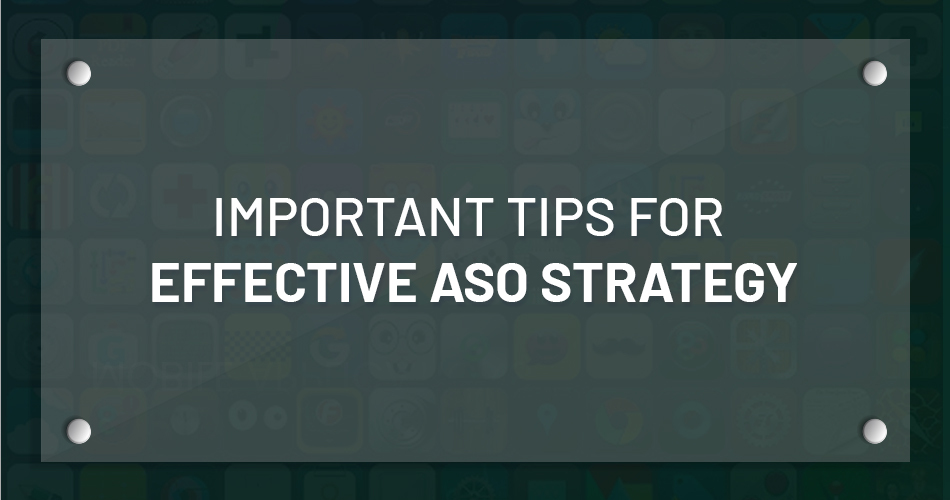IMPORTANT TIPS FOR EFFECTIVE ASO STRATEGY