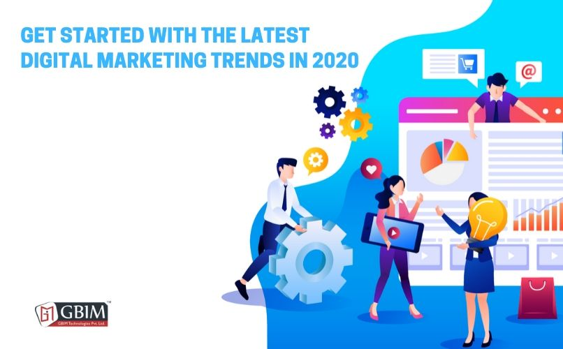 Get started with the latest Digital Marketing Trends in 2020