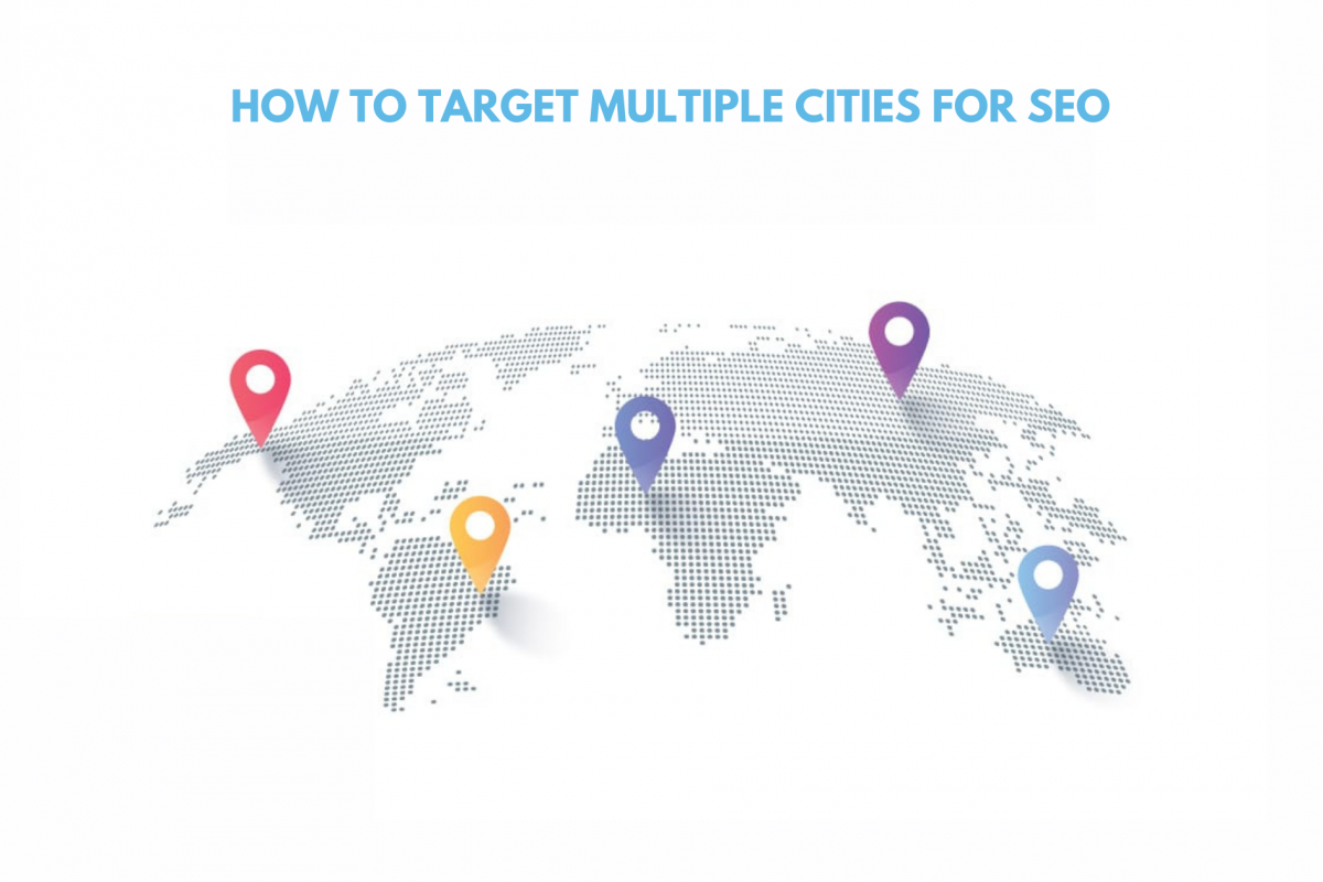 How to target Multiple Cities for SEO?