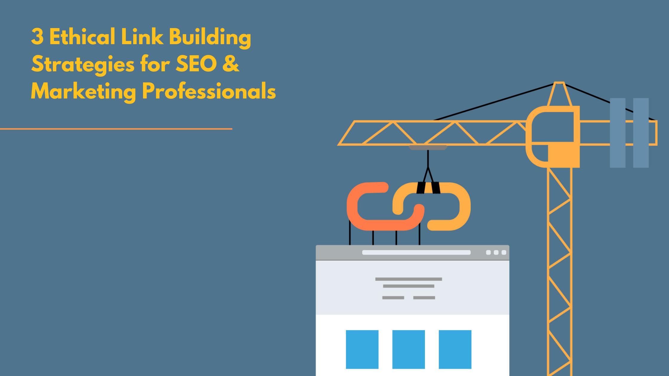 3 Ethical Link Building Strategies for SEO & Marketing Professionals